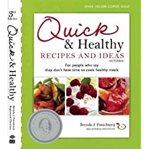 By Brenda J. Ponichtera Quick & Healthy Recipes and Ideas: For people who say they don't have time to cook healthy meals, 3r