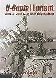 U-Boote ! Lorient Juillet 41 - Juillet 42 : Cap sur les côtes américaines