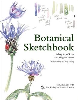 Botanical Sketchbook Mary Ann Scott Margaret Stevens 9781596682320 Books