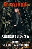 Crossroads, Chandler McGrew, 1480014915