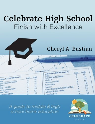 Celebrate High School: Finish With Excellence: Cheryl A. Bastian ...