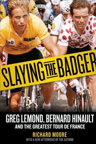 Slaying the Badger: Greg LeMond, Bernard Hinault, …