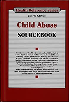 Child Abuse Sourcebook (Health Reference Series)