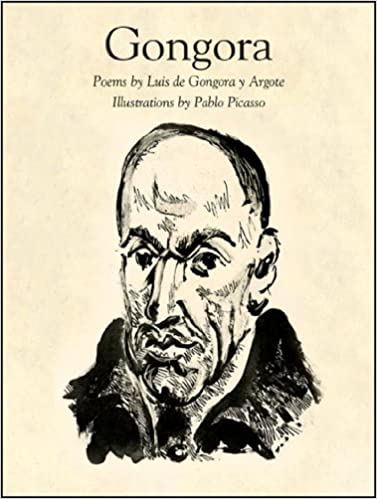 gongora pablo picasso introduction by john russell poetry by luis de congora y argote translated by alan s trueblood
