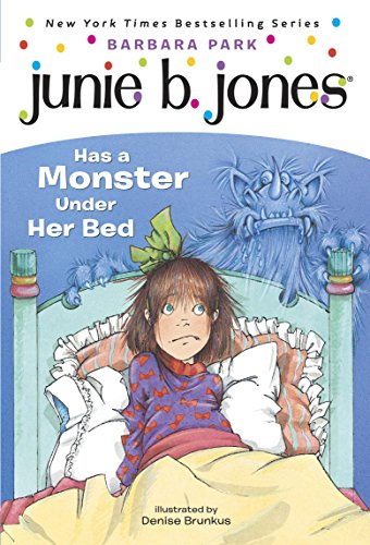 Junie B. Jones #8: Junie B. Jones Has a Monster Under Her Bed ()