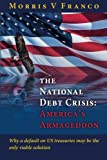 The National Debt Crisis: America's Armageddon