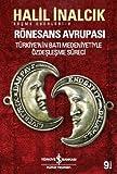 Rönesans Avrupası: Seçme Eserleri-V Türkiye'nin Batı Medeniyetiyle Özdeşleşme Süreci