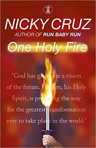 One Holy Fire: Let the Spirit Ignite Your Soul by Nicky Cruz (22-May-2003)