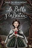 La Bella y la bestia / Beauty and the Beast: y otros cuentos (Spanish Edition)