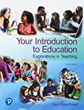 Your Introduction to Education: Explorations in Teaching (4th Edition)