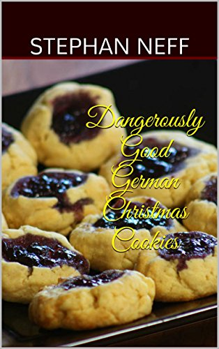 Dangerously Good German Christmas Cookies Kindle Edition By