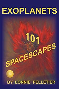 Exoplanets - 101 Spacescapes by [Pelletier, Lonnie]