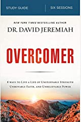 Overcomer Study Guide: Live a Life of Unstoppable Strength, Unmovable Faith, and Unbelievable Power