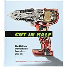 Cut in Half: The Hidden World Inside Everyday Objects