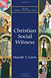Christian Social Witness (New Church's Teaching Series)