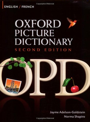 Oxford Picture Dictionary English-French: Bilingual Dictionary for French speaking teenage and adult students of English (Oxford Picture Dictionary 2E)