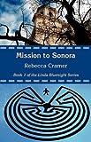 Mission to Sonora, Rebecca Cramer, 1935437003