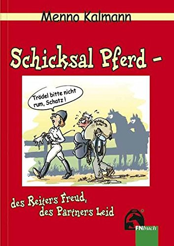 Schicksal Pferd   Des Reiters Freud Des Partners Leid