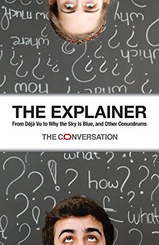 The Explainer: From Déjà Vu to Why the Sky Is Blue, and Other Conundrums ebook