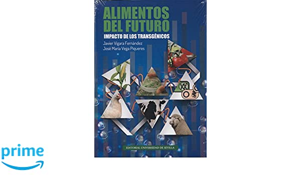 Alimentos del futuro. Impacto de los transgénicos Ciencias: Amazon ...