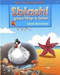 Sblash Gyda Fflap a Seren