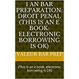 1 an Bar Preparation: Droit penal  (This is an e book: electronic borrowing is OK): (This is an e book: electronic borrowing is OK) (French Edition)