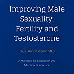 Improving Male Sexuality, Fertility and Testosterone | Dr. Dan Purser