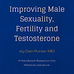 Improving Male Sexuality, Fertility and Testosterone Audiobook