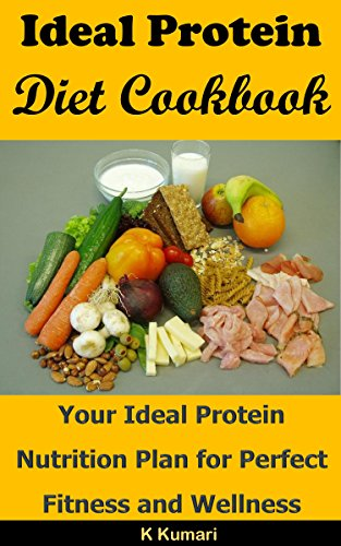 Ideal Protein Diet Cookbook Your Nutrition Plan For Perfect Fitness And Wellness