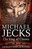 The King Of Thieves (Knights Templar Mysteries 26): A journey to medieval Paris amounts to danger (Knights Templar Mystery)