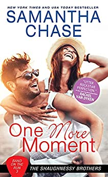 One More Moment (Shaughnessy Brothers: Band on the Run Book 3) by [Chase, Samantha]