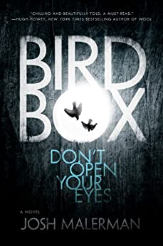 Bird Box: A Novel by [Malerman, Josh]