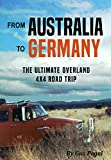 From Australia to Germany: The Ultimate Overland 4x4 Adventure