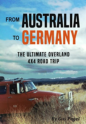 (From Australia to Germany: The Ultimate Overland 4x4 Adventure)