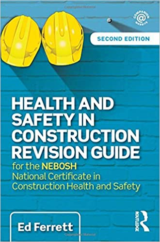 Health And Safety In Construction Revision Guide For The NEBOSH National Certificate Amazoncouk Ed Ferrett