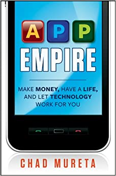 App Empire: Make Money, Have a Life, and Let Technology Work for You 9781118107874 Networking (Books) at amazon