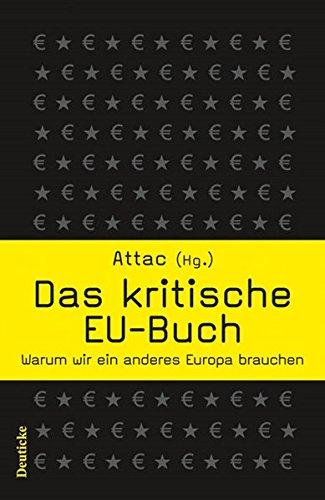 Das kritische EU-Buch: Warum wir ein anderes Europa brauchen