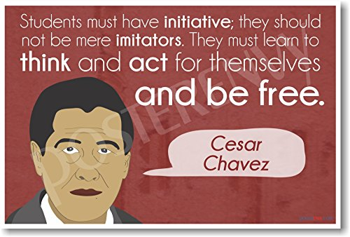 Students Must Have Initiative - Cesar Chavez - NEW Classroom Motivational Poster