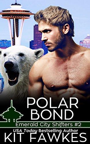 Polar Bond (Emerald City Shifters Book (Kit Bond)