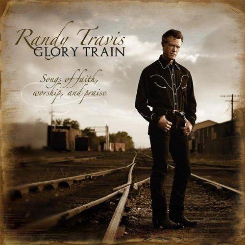 Glory Train, Songs Of Faith, Worship & Praise by Word Entertainment