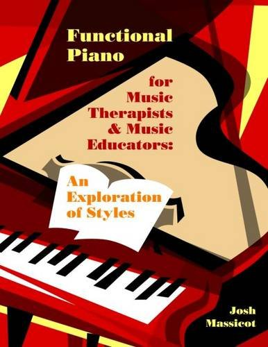 Download Functional Piano for Music Therapists and Music Educators: An Exploration of Styles PDF