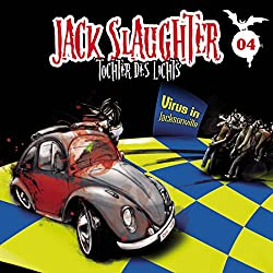 Virus in Jacksonville (Jack Slaughter - Tochter des Lichts 4)