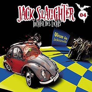 Virus in Jacksonville (Jack Slaughter - Tochter des Lichts 4) Hörspiel
