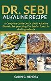 Best Alkaline Diet Books - DR. SEBI ALKALINE RECIPE: A Complete Guide On Review
