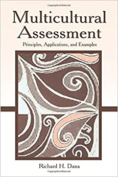 Multicultural Assessment: Principles, Applications, and Examples by Dana, Richard H. (2005)