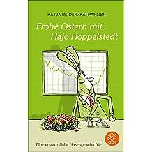 Frohe Ostern mit Hajo Hoppelstedt: Eine erstaunliche Hasengeschichte (Fischer Taschenbibliothek) (German Edition)