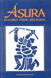 Asura in Early Vedic Religion, W. Edward Hale, 8120800613