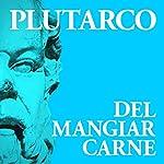 Del mangiar carne |  Plutarco