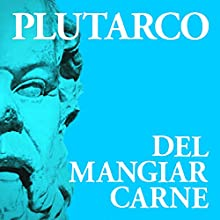 Del mangiar carne Audiobook by  Plutarco Narrated by Vittorio Attene, Alice Pagotto, Marcello Pozza