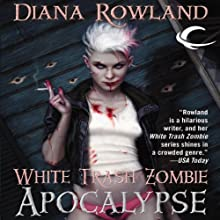White Trash Zombie Apocalypse Audiobook by Diana Rowland Narrated by Allison McLemore